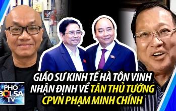 Giáo sư Kinh tế Tài chính Hà Tôn Vinh nhận định về tân Thủ tướng Chính phủ VN Phạm Minh Chính